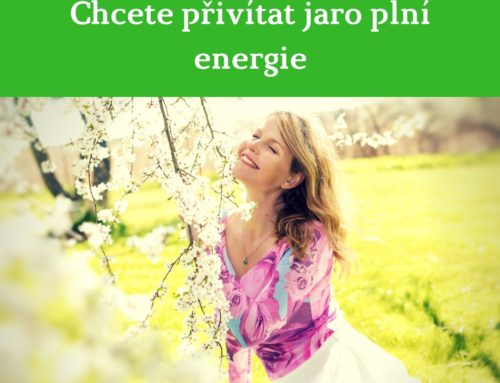 Chcete přivítat jaro, plní energie